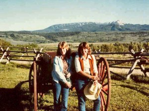 Sam (left) and I at the Heart Six Dude Ranch in Morna, WY. We stayed friends all these years, I worked there and she was a guest!
