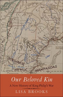 Our Beloved Kin: King Philip's War Informs Today's Events